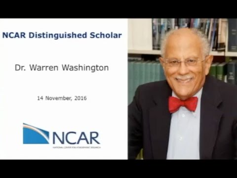 Warren Washington, NCAR Distinguished Scholar, Presentation 2016