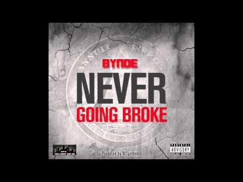 Bynoe - Never Going Broke (CDQ) (Prod. By M1Gotbeats)
