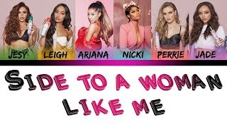 Little Mix ft Ariana Grande,Nicki Minaj - Side To A Woman Like Me (Mashup Lyrics)