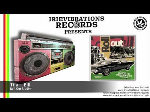 Tifa - Bill (Roll Out Riddim)