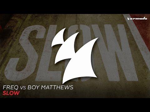 FREQ vs Boy Matthews - Slow