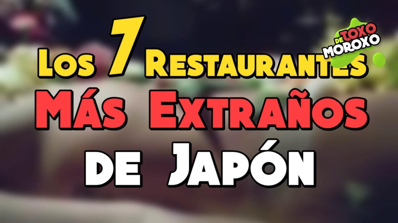Los 7 Restaurantes más Extraños de Japón | Listas DeToxoMoroxo