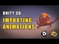 Unity 5 - Importing Animations From Blen