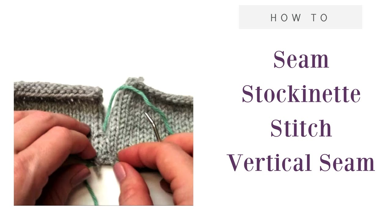 How to Make a Vertical Stockinette Seam When Knitting - YouTube