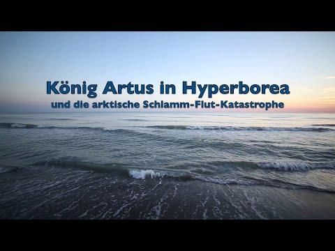 König Artus in Hyperborea und die arktische Flutkatastrophe