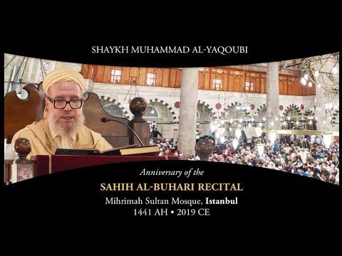 Historical Recital of Sahih Al-Bukhari with Shaykh Muhammad al-Yaqoubi, Istanbul 1441 AH   2019 CE