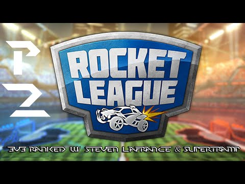 Rocket League Part 2 w Steven LaFrance & Supertramp