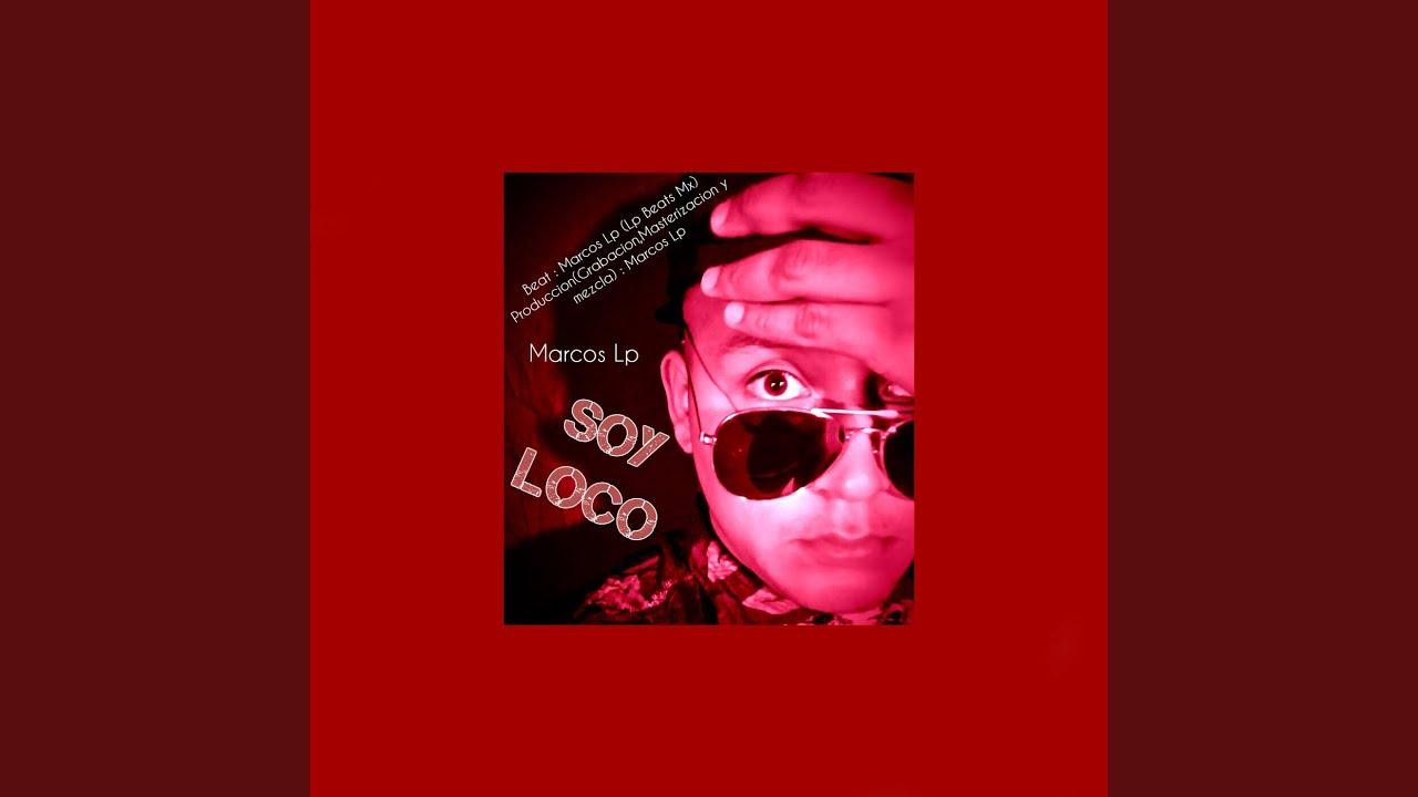 Soy Loco - YouTube
