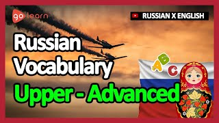 Learn Russian | Part 16: Russian Vocabulary Upper-advanced | Goleaen