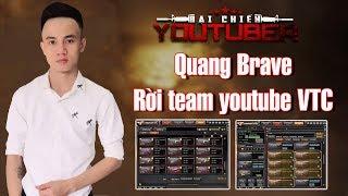 Sự thật về việc Quang Brave bị thu hồi tài khoản trăm triệu , rời khỏi team Youtuber Đột Kích