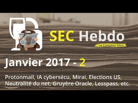 SECHebdo - Janvier 2017 - 2 : Protonmail, IA, Mirai, Neutralité du net, Oracle, Lesspass, etc.