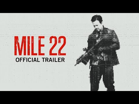 Mile 22 | Official Trailer | Now In Theaters