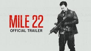 Mark Wahlberg - Mile 22 (2018) - Official Trailer
