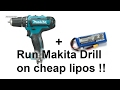 Run a Makita Drill on cheap lipo batteries !!! (CXT drill)