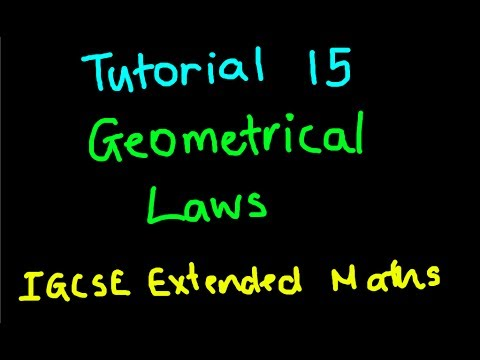 IGCSE Extended Maths Tutorial 15 - Fundamental Laws of Geometry