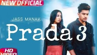 PRADA 3 || Full song || Jass manak || 2018