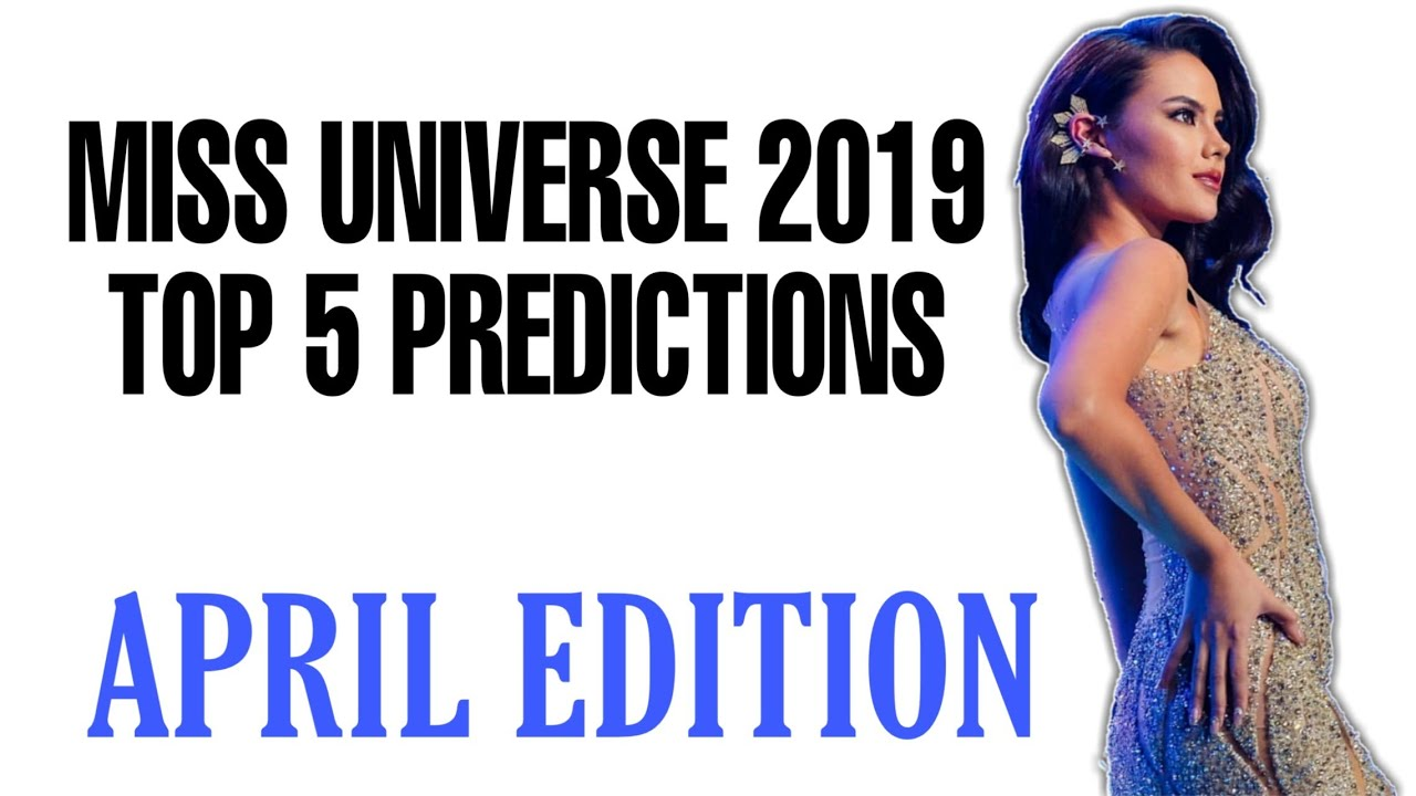 Miss Universe 2019 Top 5 April Predictions Youtube