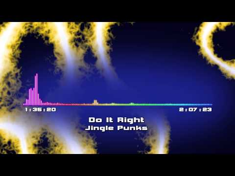 [Do It Right, Just Do it] Jingle Punks - Nice Electronic Dance Song