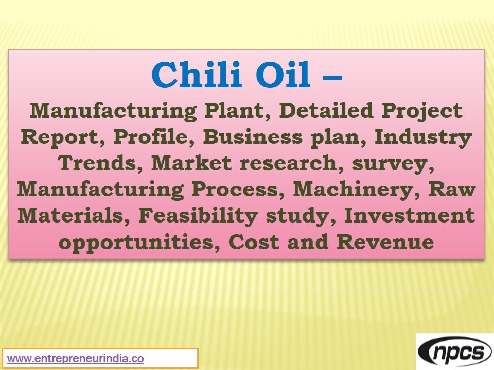 Chili Oil  Detailed Project Report Market Research Survey