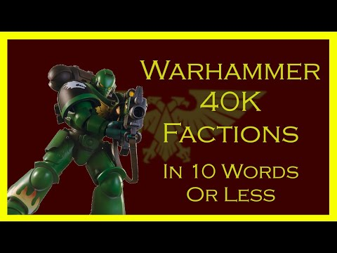 Warhammer 40K Factions in 10 Words or Less | A 1k Subscriber Special! |