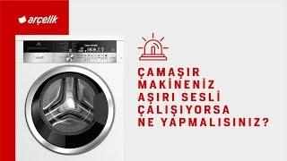 Çamaşır Makineniz Aşırı Sesli Çalışıyorsa Ne Yapmalısınız?