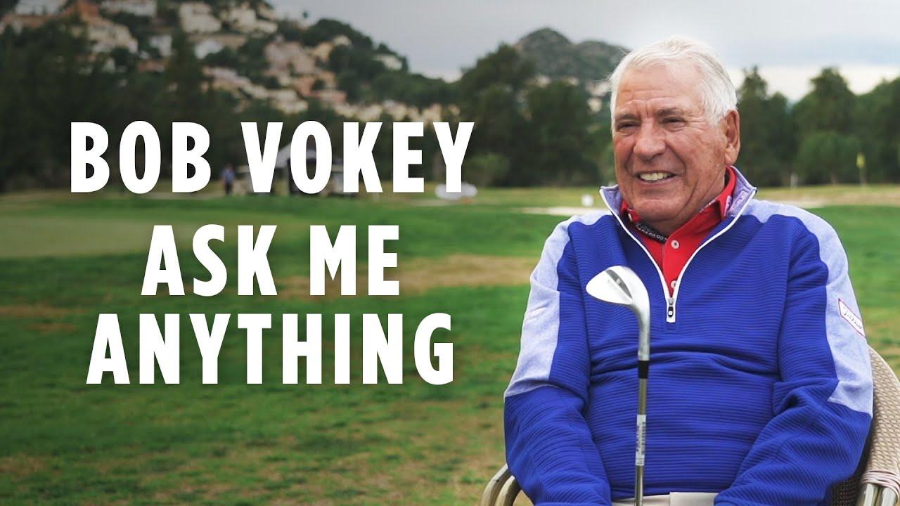 Bob Vokey - Ask Me Anything