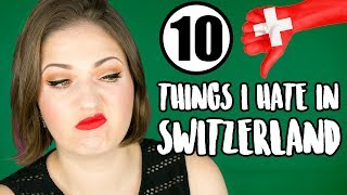 Top 10 Things I Hate About Switzerland