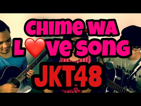 Chime wa LOVE SONG - The Goddamn VVota ( JKT48 cover )