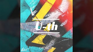 U-th - Grow up (feat. IAGO) (Official Audio)