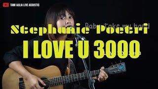 i love you 3000 stephanie poetri tami aulia lirik