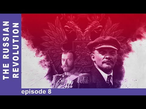 The Russian Revolution. Episode 8. Docudrama. English Subtitles. StarMediaEN