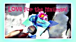 LOVE FOR THE MAILMAN! Radical Acts of Kindness