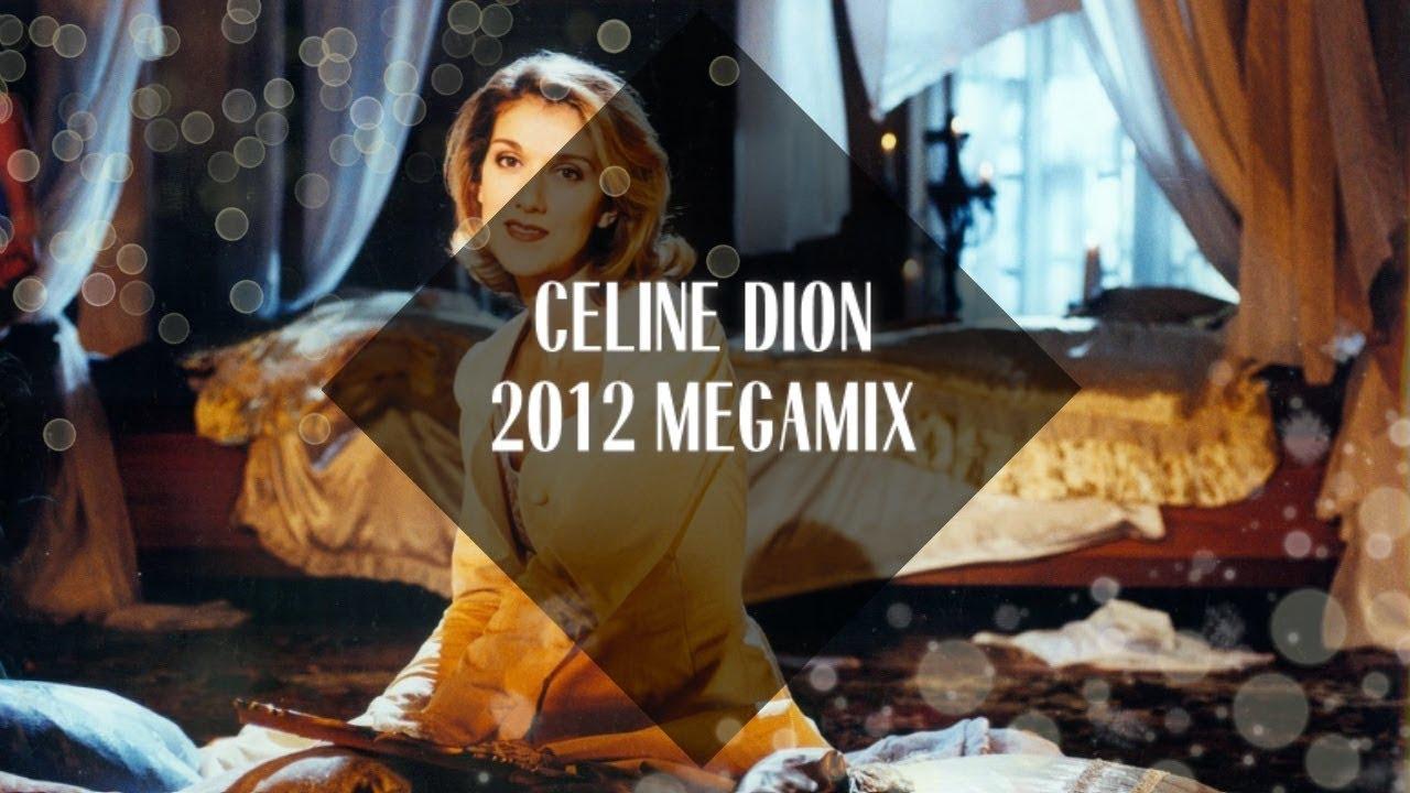 Celine Dion Megamix [2012]