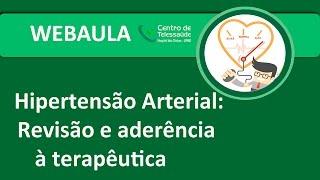 Webaula - Hipertensão Arterial: Revisão e aderência à terapêutica