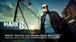 Mark B. - Find Your Love