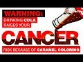 🥤 WARNING: Drinking Cola Raises Your Cancer Risk Because Of Caramel Coloring👈