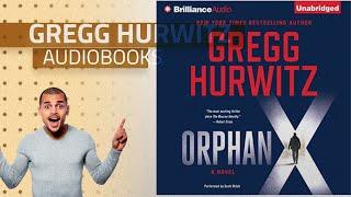 Enjoy Best Of Gregg Hurwitz Audible Audiobooks, Starring: Orphan X
