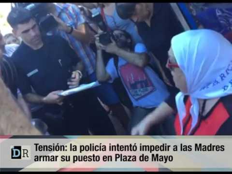 La Policía quiso impedir a las Madres armar su puesto en Plaza de Mayo