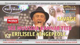 TANTSUPARADIIS 63 (Танцевальный Pай 63)/ SAVAGE (Itaalia), 4.aprill 2014 club HOLLYWOOD reklaam