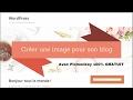 Comment créer une image personnalisée pour son blog avec PicMonckey