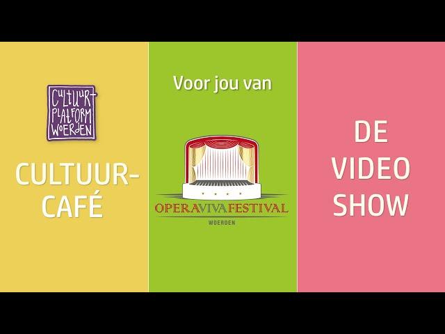 afl. 19 - week 25 - Opera Viva - CULTUURCAFÉ - DE VIDEO SHOW