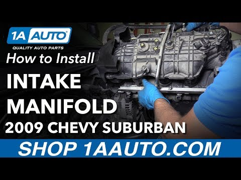 How to Replace Intake Manifold 02-14 Chevy Suburban 1500