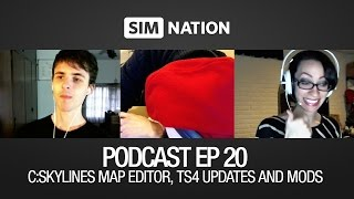SimNation Podcast 20 - Cities Skylines Map editor, The Sims 4 updates and 5 Mods