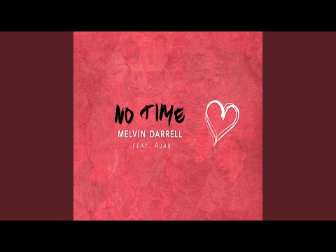 No Time (feat. Ajax)