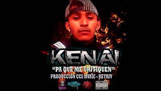 Kenai - Pa que me Critique (CCS MUSIC)