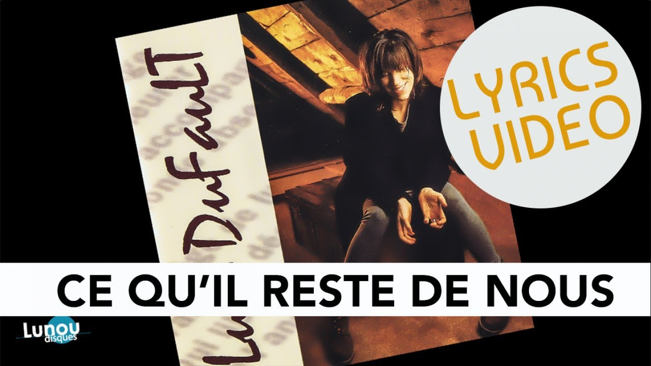Luce Dufault - Ce qu'il reste de nous (Lyrics video)