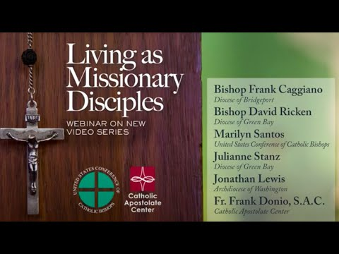 Living as Missionary Disciples - Webinar on New Video Series - with ASL Translation