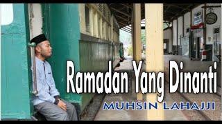 MuhsinLahajji #RamadanYangDinanti #DirumahAja #RamadanTanpaCorona Lagu Ramadan Yang Dinanti bercerita tentang kerinduan seseorang kepada ...