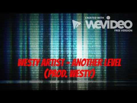 Westy Artist - Another Level (Prod. Westy)