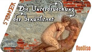 Die Unterdrückung der Sexualität - STONER frank&frei #26